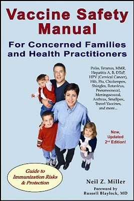 Vaccine Safety Manual for Concerned Families and Health Practitioners By Miller, Neil Z.