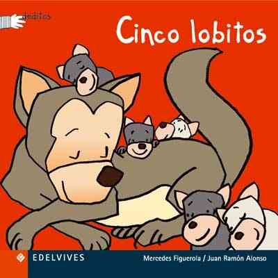 Cinco Lobitos/ Five Little Wolves By Figuerola, Mercedes/ Alonso, Juan Ramon